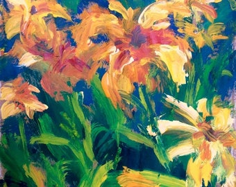 Garden Day Lilies expressive painting 11 x 14 inch painting ready to hang on paper on stretched canvas