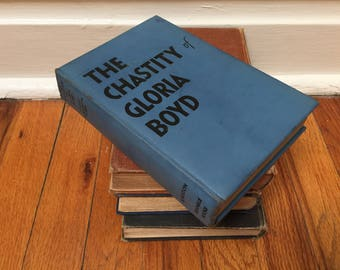 The Chastity of Gloria Boyd Romance Novel Vintage Book Blue Distressed Hardcover