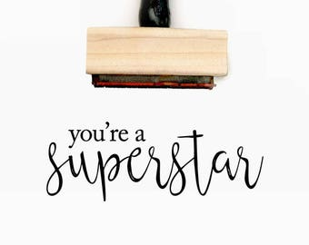 You're a Superstar - Pre-Designed Rubber Stamp - Branding, Packaging, Invitations, Party, Wedding Favors - WR002