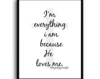 Because He loves me- font poster print cross minimalist black and white quote inspirational art