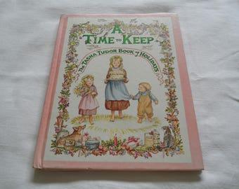 A Time to Keep: The Tasha Tudor Book of Holidays, 1977 1st Edition