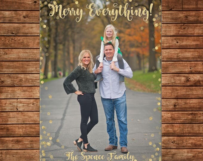 Christmas Holiday Photo Card Merry Everything Gold Glitter Confetti  - Can Personalize - Printable File or Printed Cards