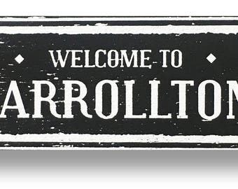 Carrollton rustic wooden sign by Go Jump in the Lake- 7 x 19