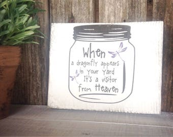 When a Dragonfly  appears in your yard it's a visitor from heaven rustic wood sign - in a jar. Size is 5 1/2 wide X 4 1/2 length 1 in thick