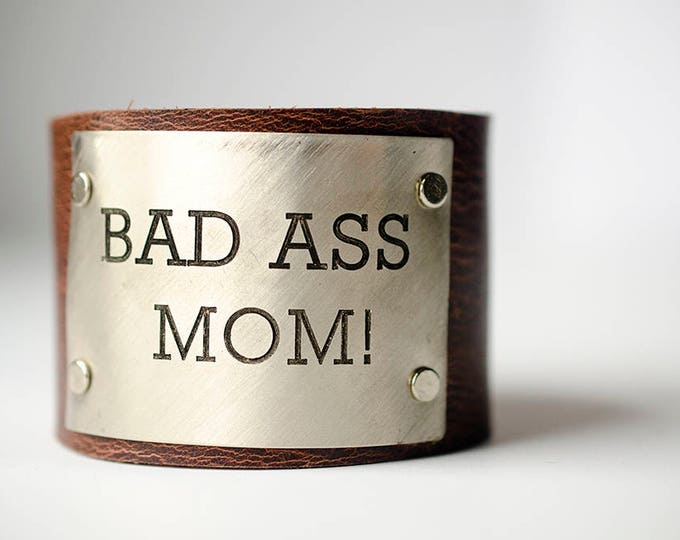 Featured listing image: Bad Ass Mom! Custom Text on Wide Leather Cuff