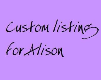 Custom listing for Alison