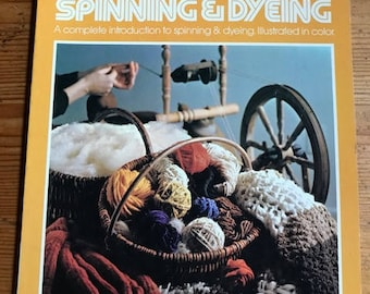 1974 Step by step Spinning and dyeing by Eunice Svinicki golden press vintage paperback