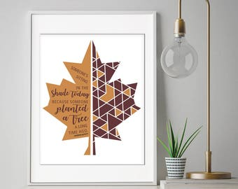 Someones sitting in the Shade Today because someone Planted a Tree - Warren Buffet Quote - Art Print (Featured in Copper and Fudge)