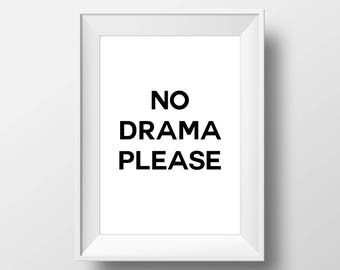 No Drama Please, Inspire,Wall Decor, Motivational Poster, art prints, minimalist, Sign, black and white, Stylish, Modern, Instant Download,