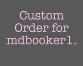 Custom Order for MdBooker1