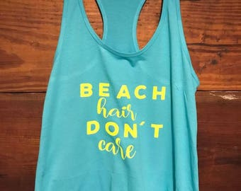 Beach Hair Don't Care//Ready to Ship//Graphic Tank//HTV
