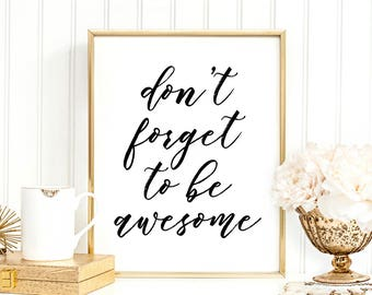 SALE -50% Don't Forget To Be Awesome Digital Print Instant Art INSTANT DOWNLOAD Printable Wall Decor
