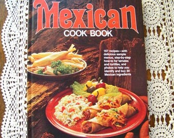 Vintage Mexican Cookbook Better Homes and Gardens Tortillas Tamales Refried Beans Mexican Peppers 1981 Free Shipping US