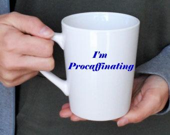I'm Procaffinating Mug