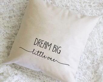 Dream Big Little One, Throw Pillow, Pillow Cover, Farmhouse Pillow, Home Decor, Gift, Housewarming Gift, Pillow