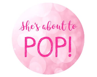 Baby Shower Pink Bubble She's About to Pop Round Party Favor Stickers - Baby Shower Labels  **Discounts Available