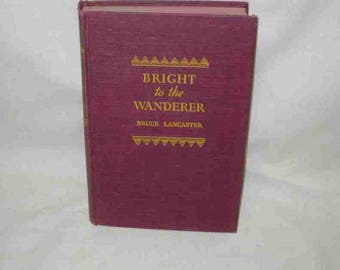 Bright To The Wanderer Bruce Lancaster Book 1942 Little Brown