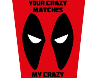 Your Crazy Matches My Crazy Deadpool Inspired Valentineu0027s Day Card