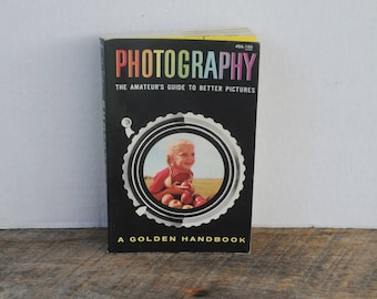 Vintage Photography A Golden Handbook 1956 The Amateur's Guide to Better Pictures