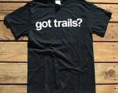 reserved for LISA --- GOT TRAILS t-shirt, unisex adult