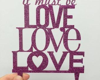 S A L E 'It Must Be Love, Love, Love' Pink Glitter Wedding Cake Topper