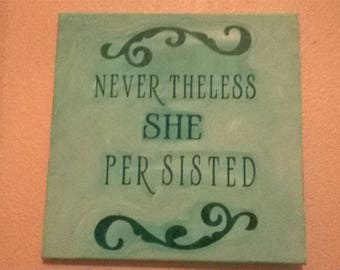 Nevertheless She Persisted Handpainted Sign