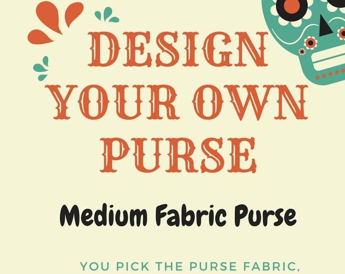 Custom Medium Fabric Purse