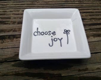 "Hand Painted Ring Dish ""choose joy"" Soap Dish, Dip Dish, Trinket Dish, jewelry dish"