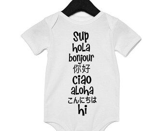 Hello different languages, sup hola ciao, take home outfit newborn baby, hello i'm new here onesie baby onesies, hello onesie, hipster baby