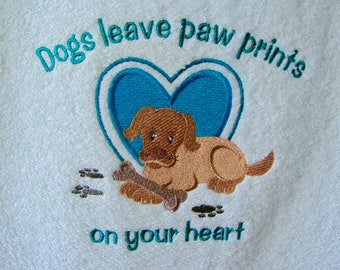 Dogs leave paw prints on your heart, embroidered hand towel. Puppy towel