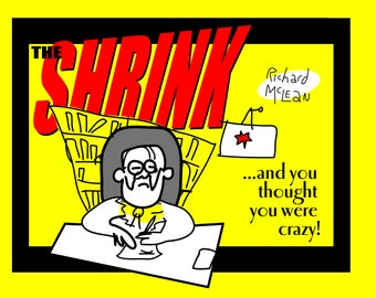 The SHRINK! ...and you thought you were crazy! (Black humour comic book about psychiatry)