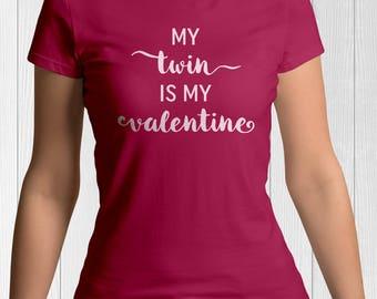 My TWIN is my VALENTINE Ladies T-SHIRT