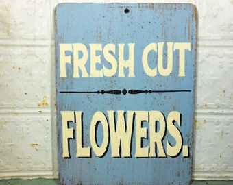 Fresh Cut Flowers Sign Painted on Vintage Wooden Kitchen Board, Blue and White Flowers Sign