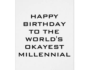 Happy Birthday To The World's Okayest Millennial, Funny Card, Birthday Card, Millennial Card, Friend Birthday Card, Kids Card, College Humor