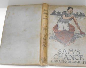 Vintage 1911 Sam's Chance (21) By Horatio Alger, Jr.