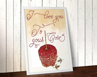"""I Love You To Your Core Sign. Apple Print. Fall Sign. Candy Apple. 8""""x10"""" Sign."""