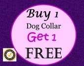 BOGO Dog Collar - Buy 1 Collar and Get 1 Collar Free (Non-Martingale & Non Canvas) - Choose Any Cotton Fabric in Shop