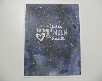 Anniversary/Love Card - Love You to The Moon and Back - Galaxy Watercolor Card - BLANK Inside