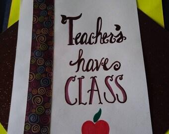 Teachers Have Class. Original Handscripted Wall Art