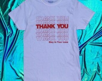 Bleiben Sie in Ihrem Lane danke T Shirt