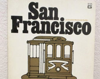 Weekend Guide to SAN FRANCISCO First Printing August 1972