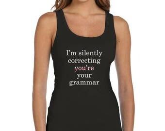 I'm Silently Correcting Your Grammar Women Tank Top