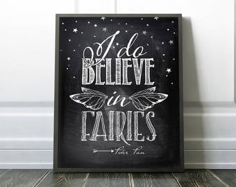 Printable Nursery Art - Peter Pan Quote - I do believe in fairies - Baby Shower Gift - Black and white chalkboard style - SKU:621