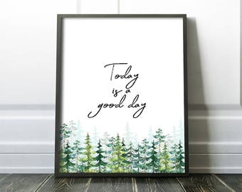 Office Wall Art PRINTABLE - Office Decor - Today Is A Good Day - Inspirational Art - Graduation Gift - Boss - Poster - Trees - SKU:8848