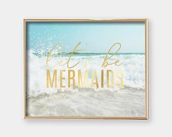 PRINTABLE Wall Art - Let's Be Mermaids - Horizontal - Beach - Ocean Wave - Art Print - Photography - Gallery Wall - Gold Tone - SKU:7706