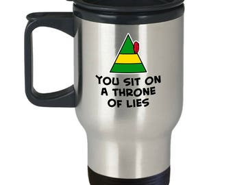 Buddy the Elf Movie Sit on a Throne of Lies Funny Gift Travel Mug Coffee Cup Hat