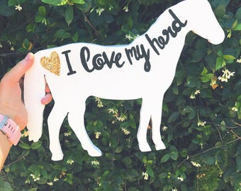 I love my herd ~ horse sign