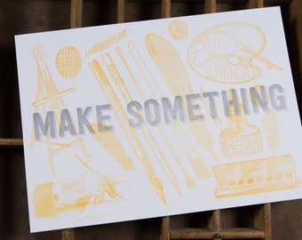 PAINTING Make Something Letterpress Print 5x7 decor in silver & orange on white paper printed by hand on antique presses in Cleveland