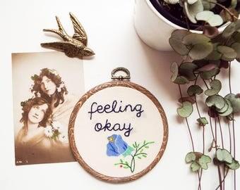 Hand embroidered hoop art quote - feeling okay
