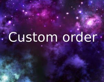 Custom order for Erik